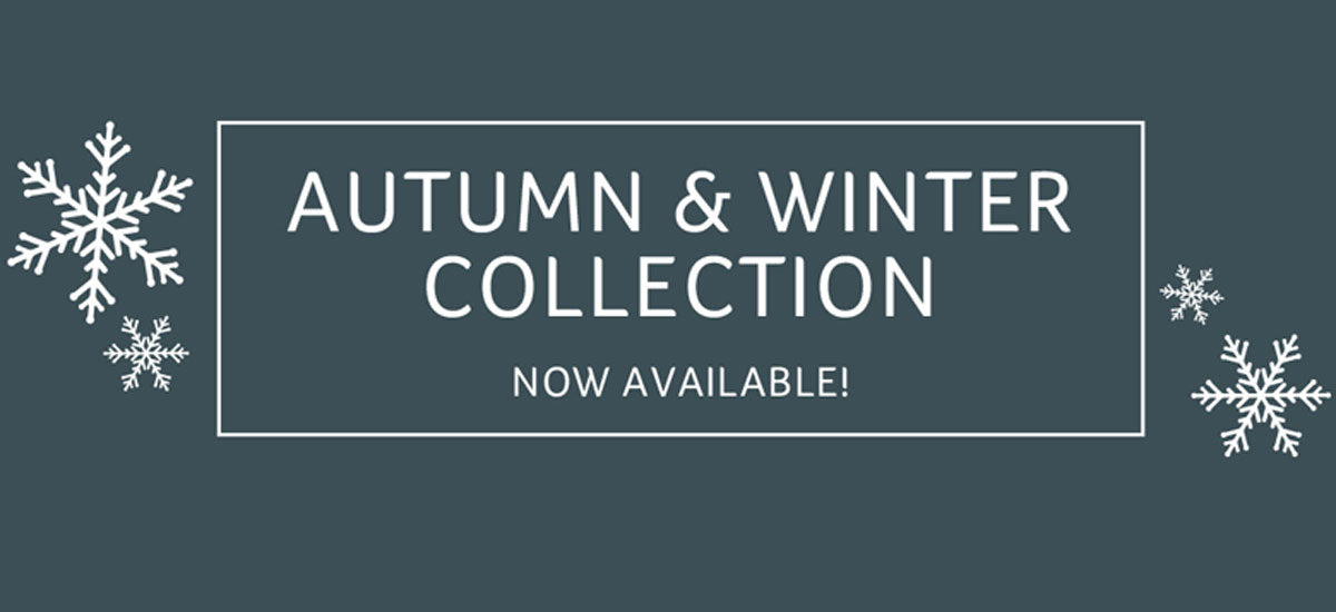 Autumn and Winter Collections available now