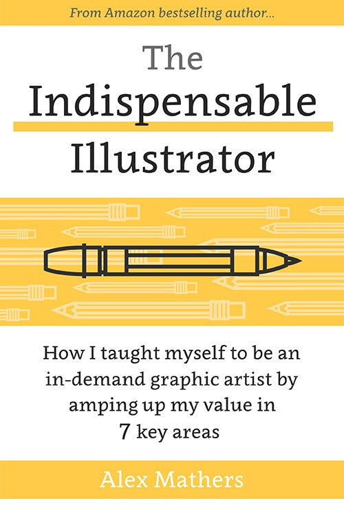 The Indispensable Illustrator, by Alex Mathers