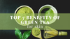 Top 7 Benefits of Green Tea for Skin
