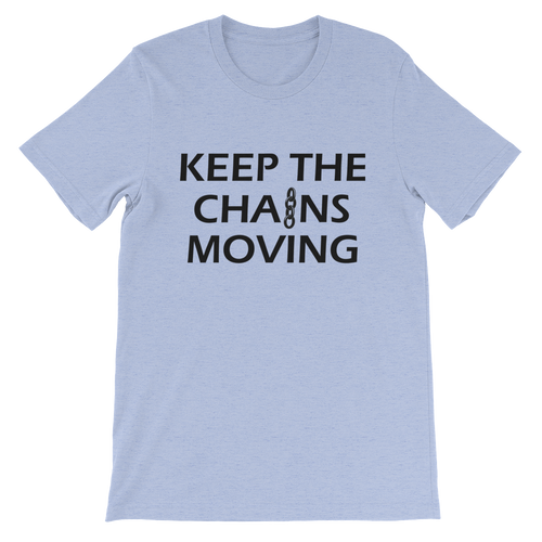 Keep the Chains Moving