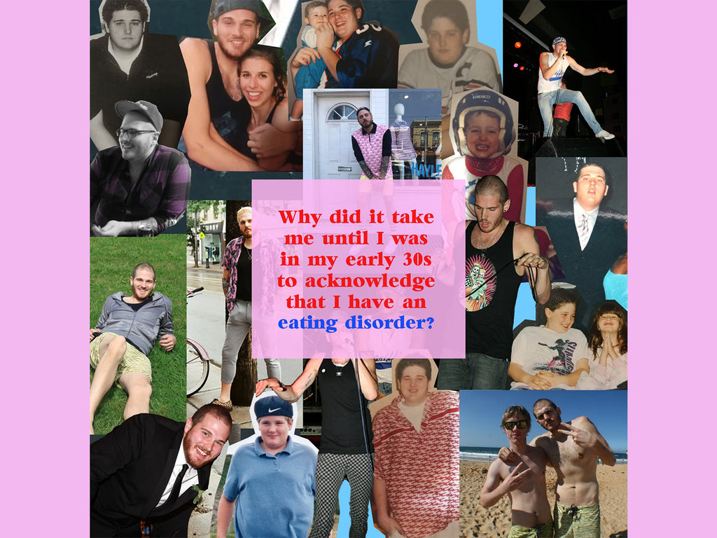 Why did it take me until I was in my early 30s to acknowledge I that have an eating disorder?