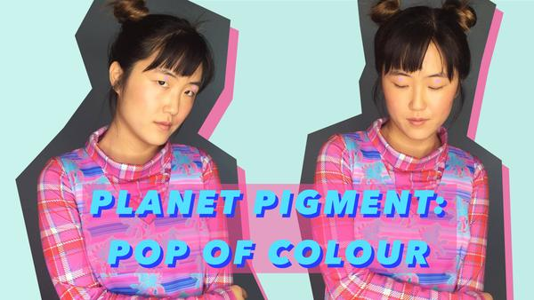 PLANET PIGMENT: POP OF COLOUR