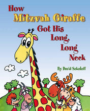 Load image into Gallery viewer, HOW MITZVAH GIRAFFE GOT HIS LONG, LONG NECK