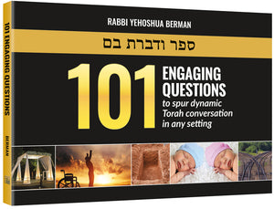 101 Engaging Questions to spur dynamic Torah conversation in any setting