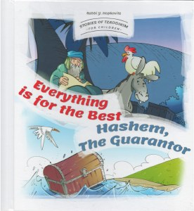 Stories Of Tzaddikim For Children Volume 4 Everything Is For The Best Hashem, The Guarantor