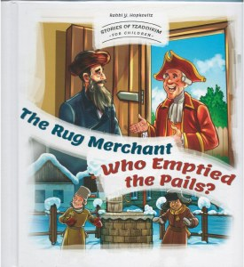 Stories Of Tzaddikim For Children Volume 5 The Rug Merchant Who Emptied The Pails?