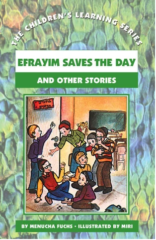 CHILDREN'S LEARNING SERIES #10: EFRAYIM SAVES THE DAY