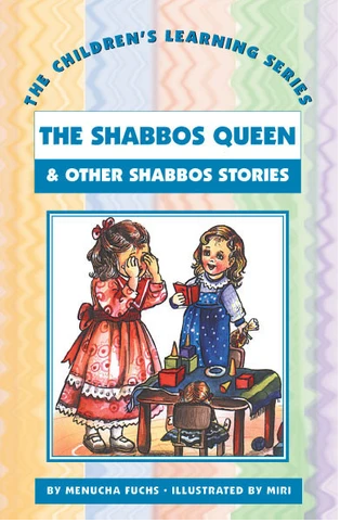 CHILDREN'S LEARNING SERIES #6: SHABBOS QUEEN