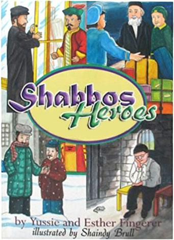 SHABBOS HEROES