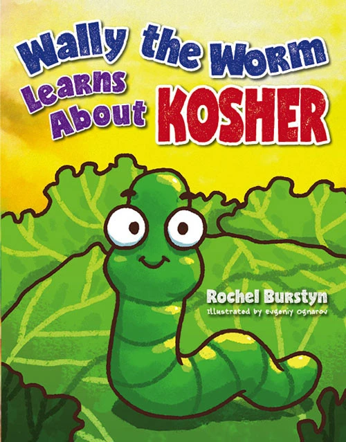 WALLY THE WORM LEARNS ABOUT KOSHER