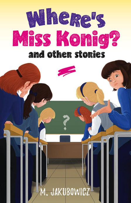 WHERE'S MISS KONIG? AND OTHER STORIES