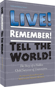 Live! Remember! Tell The World!