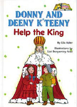 Load image into Gallery viewer, Donny and Deeny K'teeny Help The King