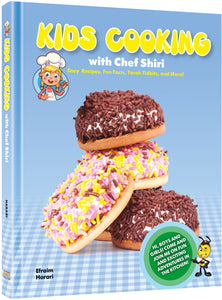 Kids Cooking With Chef Shiri -  Easy Recipes, Fun Facts, Torah Tidbits and More!