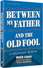 Between My Father and the Old Fool - Softcover