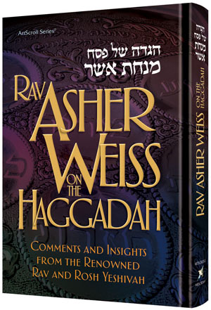Rav Asher Weiss on the Haggadah