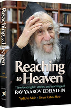 Load image into Gallery viewer, Reaching to Heaven - The elevating life, stories, and teachings of Rav Yaakov Edelstein