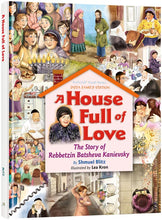Load image into Gallery viewer, A House Full of Love - The Story of Rebbetzin Batsheva Kanievsky