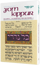 Load image into Gallery viewer, Yom Kippur: Its Significance, Laws, And Prayers
