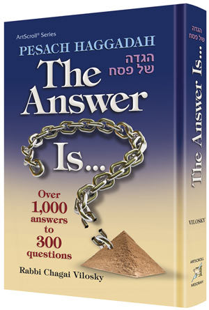 Pesach Haggadah: The Answer Is...