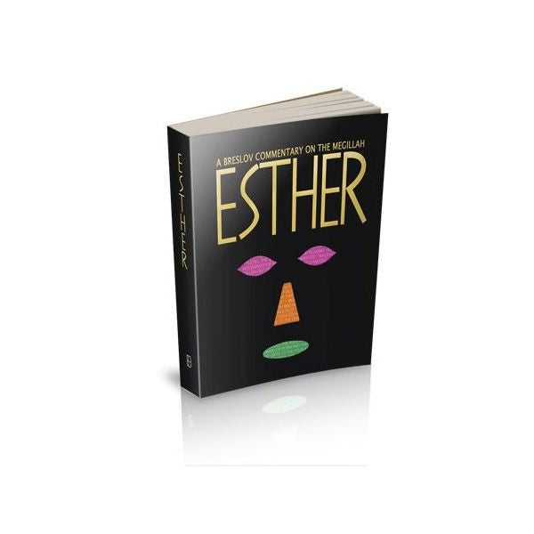 Esther, A Breslov Commentary on the Megillah
