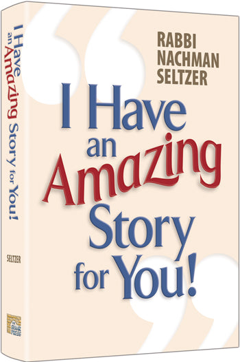 I Have An Amazing Story For You