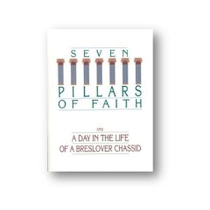The Seven Pillars of Faith/A Day in the Life of a Breslover Chasid