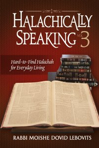 Halachically Speaking 3