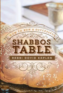 How to Run a Successful Shabbos Table