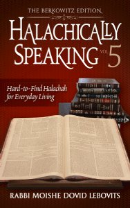 Halachically Speaking 5