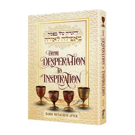 From Desperation To Inspiration Haggadah Shel Pesach