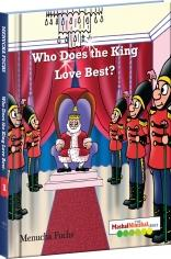 Who Does the King Love Best?
