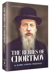 The Rebbes of Chortkov