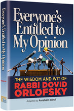Load image into Gallery viewer, Everyone's Entitled to My Opinion - The Wisdom and Wit of Rabbi Dovid Orlofsky