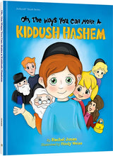 Oh, The Ways You Can make A Kiddush Hashem