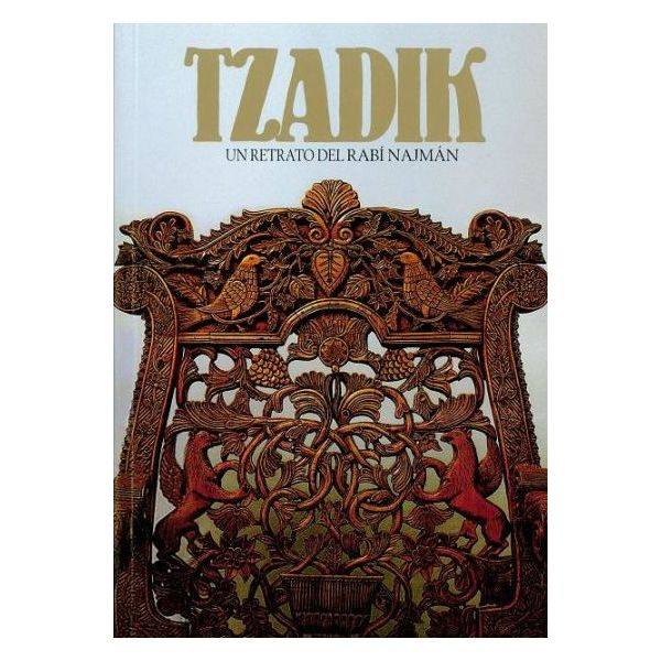 Tzaddik, A Portait of Rabbi Nachman (Spanish) - TZADIK. Un Retrato del REBE NAJMÁN