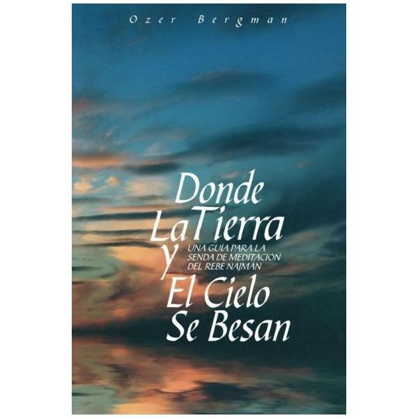 Where Earth and Heaven Kiss (Spanish) - DONDE LA TIERRA Y EL CIELO SE BESAN