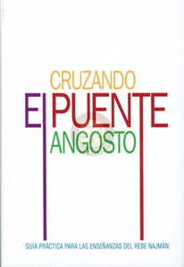 Crossing the Narrow Bridge (Spanish) - CRUZANDO EL PUENTE ANGOSTO