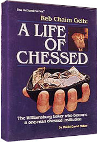 Reb Chaim Gelb: A Life Of Chessed - Softcover