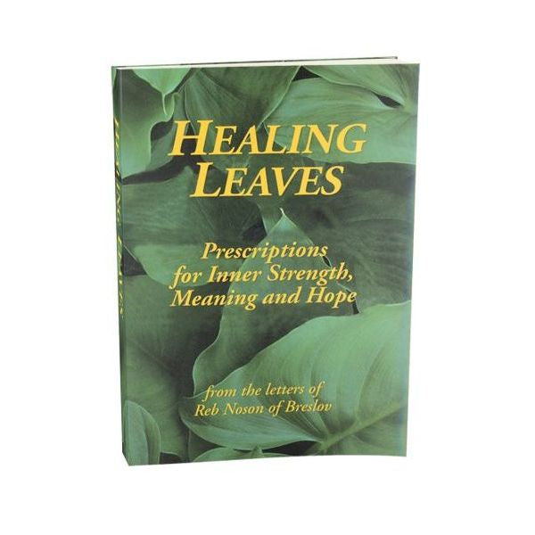 Healing Leaves, Prescriptions for Inner Strength, Meaning and Hope