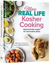 Load image into Gallery viewer, More Real Life Kosher Cooking - Approachable recipes for memorable dishes