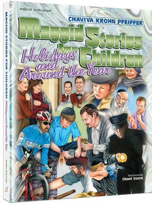 Maggid Stories For Children: Holidays and Around the Year