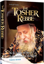 Load image into Gallery viewer, The Tosher Rebbe - The life, leadership, and legacy of Rabbi Meshulam Feish Halevi Lowy
