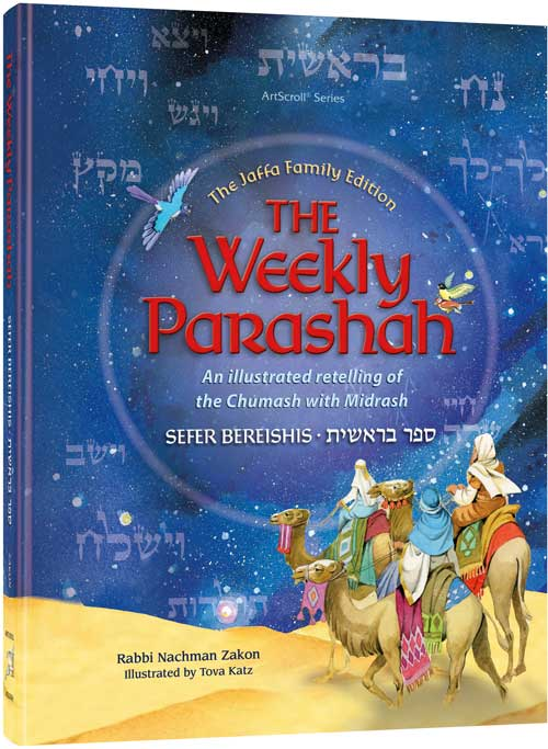 The Weekly Parashah – Sefer Bereishis - An illustrated retelling of the Chumash with Midrash - Jaffa Family Edition