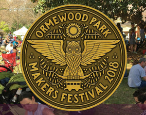 Saturday 3/24/18 ORMEWOOD MAKERS FESTIVAL