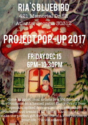 Project Pop-Up @ Ria's Bluebird Friday 12/15