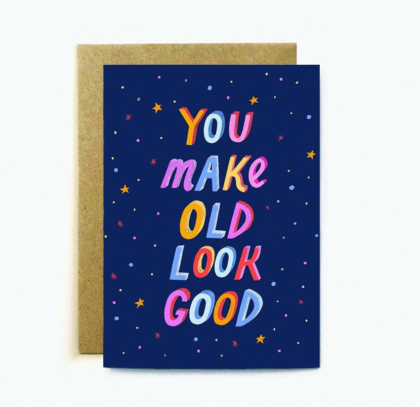 The Cardy Club: You Make Old Look Good Card