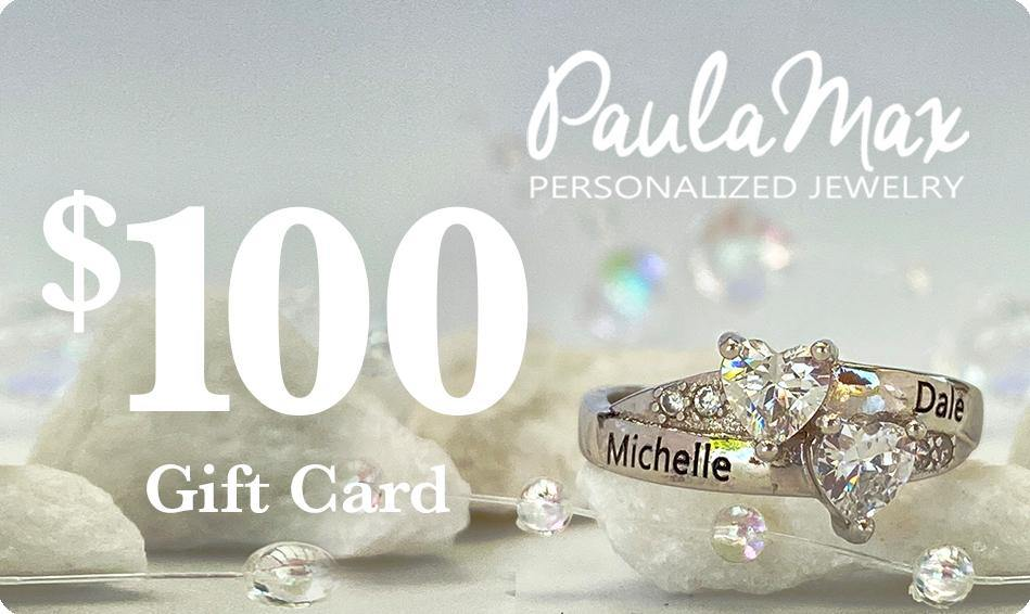 $100 Gift Card for PaulaMax Personalized Jewelry