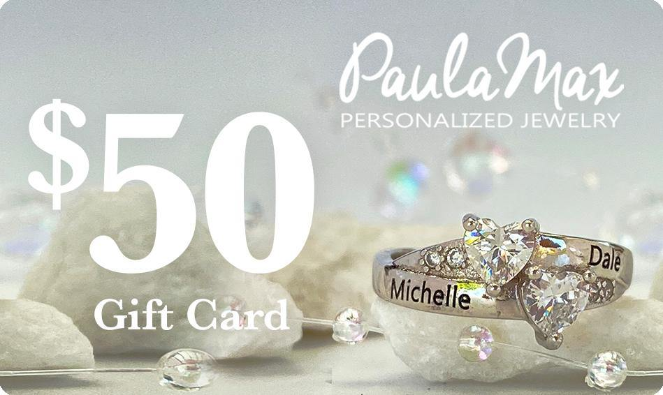 $50 Gift Card for PaulaMax Personalized Jewelry