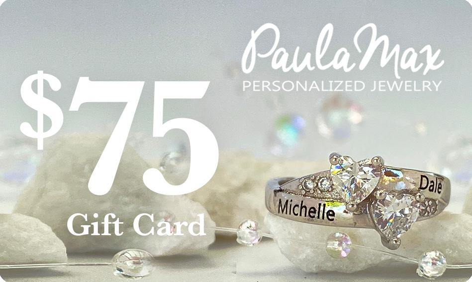 $75 Gift Card for PaulaMax Personalized Jewelry